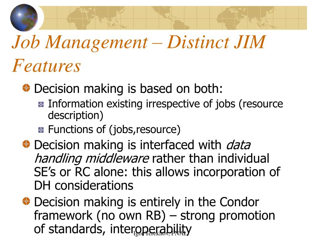 Job Management – Distinct JIM Features