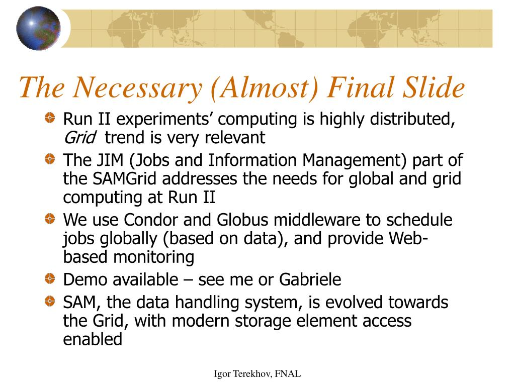 The Necessary (Almost) Final Slide