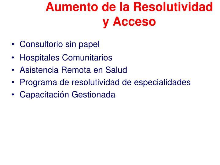 Aumento de la Resolutividad y Acceso