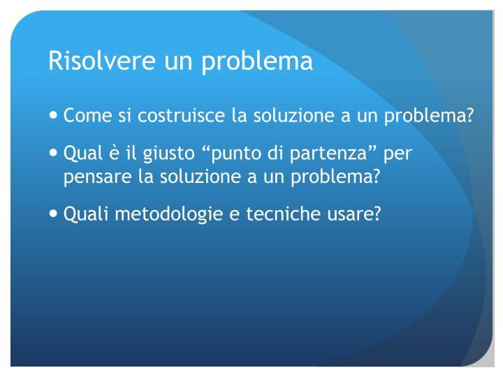 Risolvere un problema