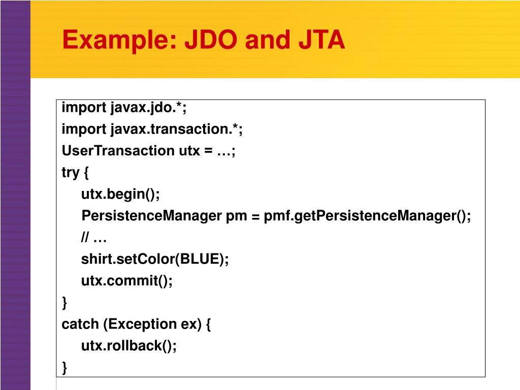 Example: JDO and JTA