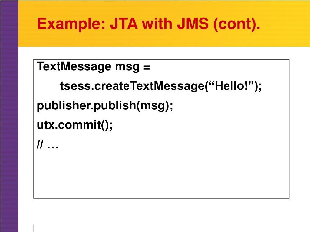Example: JTA with JMS (cont).