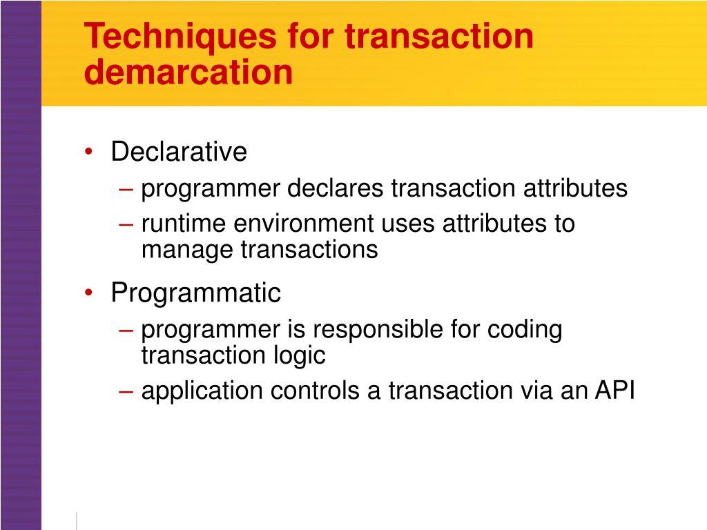 Techniques for transaction demarcation