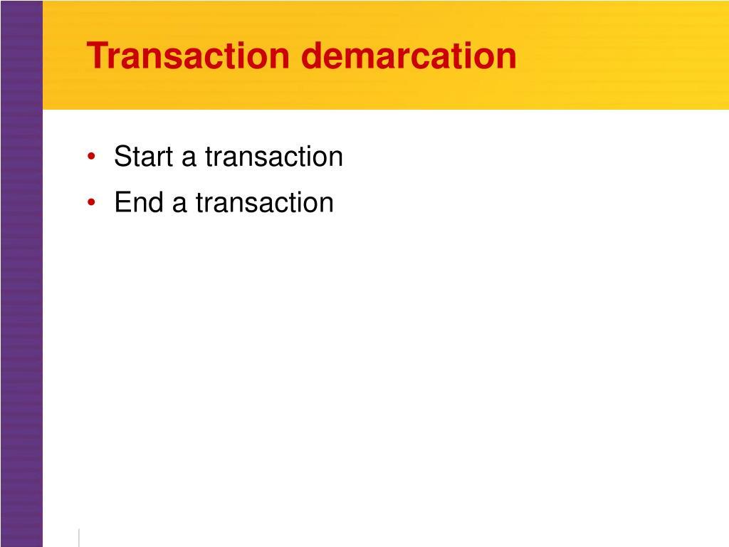 Transaction demarcation