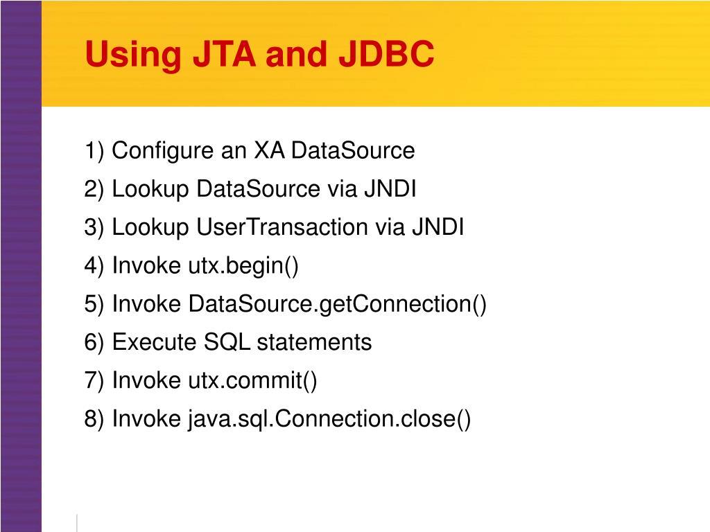 Using JTA and JDBC