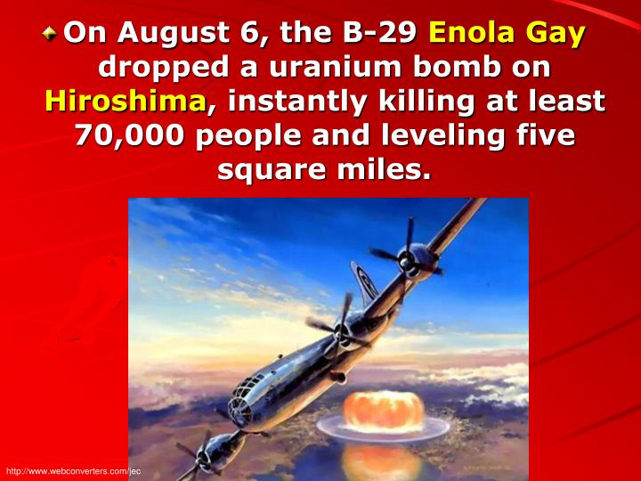 On August 6, the B-29