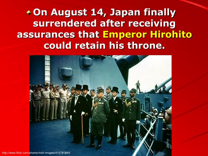 On August 14, Japan finally surrendered after receiving assurances that