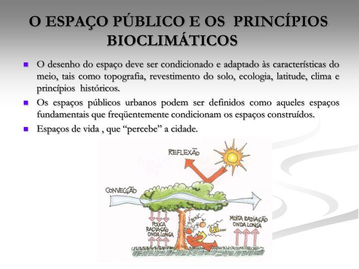 O ESPAÇO PÚBLICO E OS  PRINCÍPIOS BIOCLIMÁTICOS