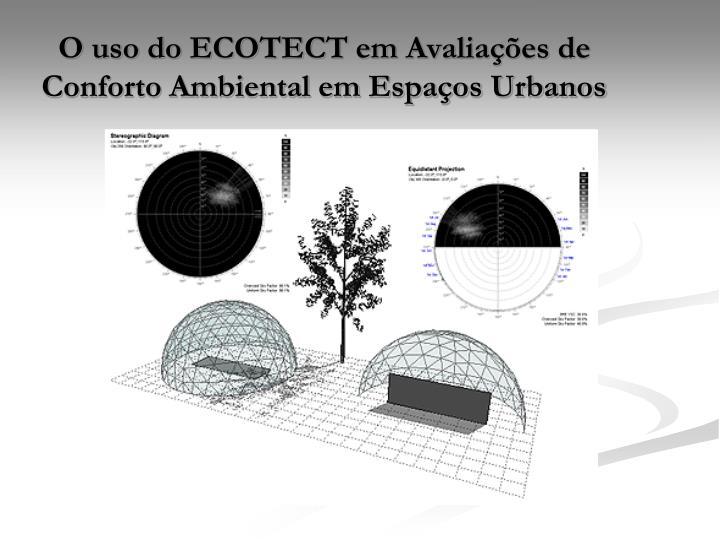 O uso do ECOTECT em Avaliações de Conforto Ambiental em Espaços Urbanos