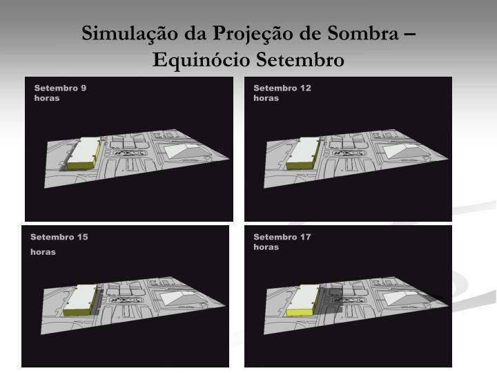 Simulação da Projeção de Sombra – Equinócio Setembro