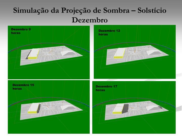 Simulação da Projeção de Sombra – Solstício Dezembro