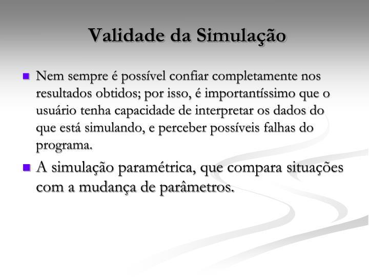Validade da Simulação