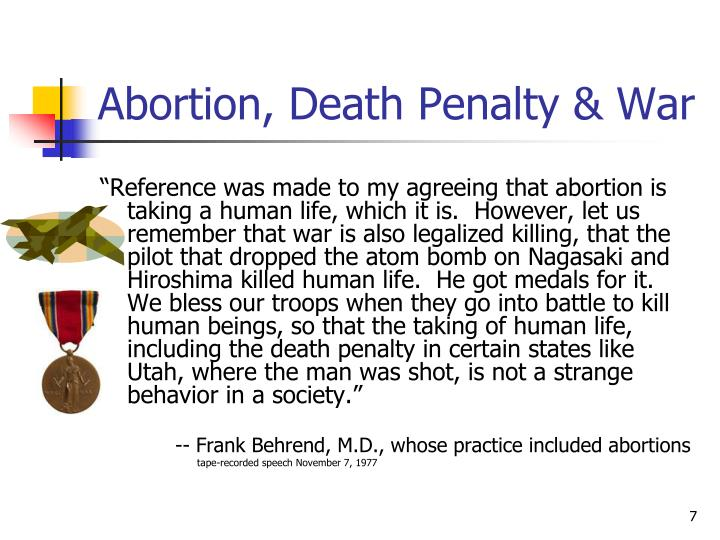 Abortion, Death Penalty & War