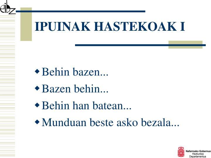 IPUINAK HASTEKOAK I
