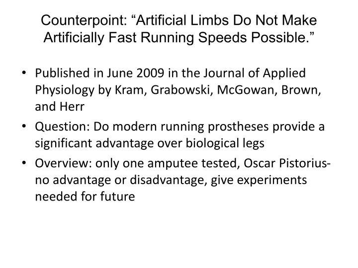 "Counterpoint: ""Artificial Limbs Do Not Make Artificially Fast Running Speeds Possible."""
