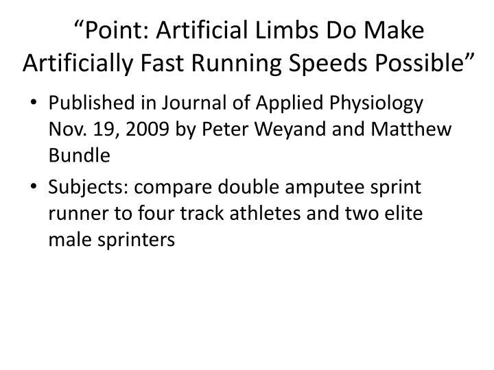 """Point: Artificial Limbs Do Make Artificially Fast Running Speeds Possible"""