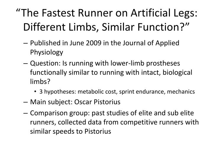 """""""The Fastest Runner on Artificial Legs: Different Limbs, Similar Function?"""""""