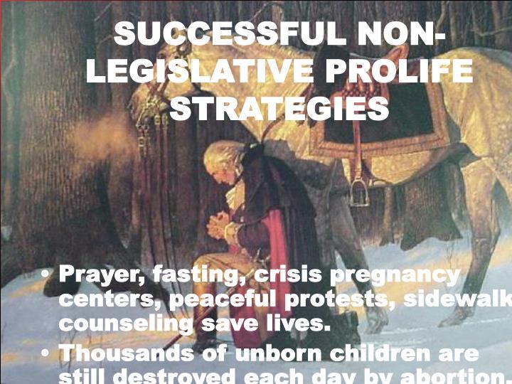 SUCCESSFUL NON-LEGISLATIVE PROLIFE STRATEGIES