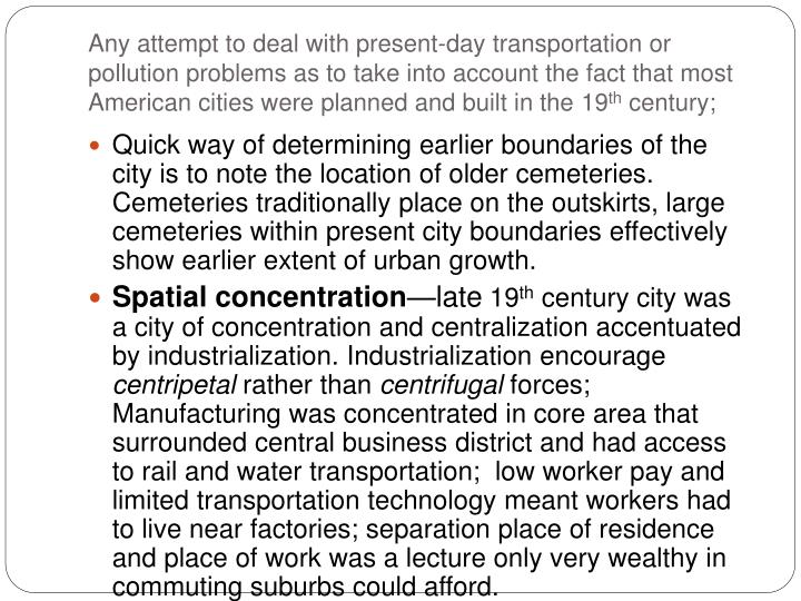 Any attempt to deal with present-day transportation or pollution problems as to take into account the fact that most American cities were planned and built in the 19