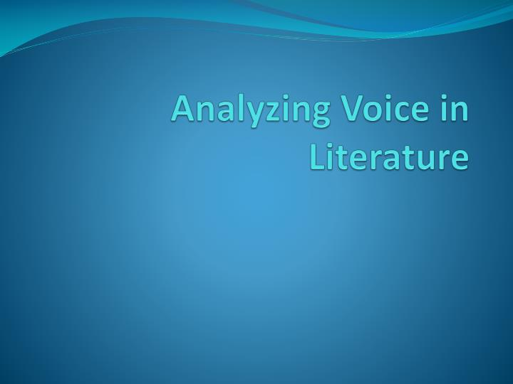 Analyzing Voice in Literature