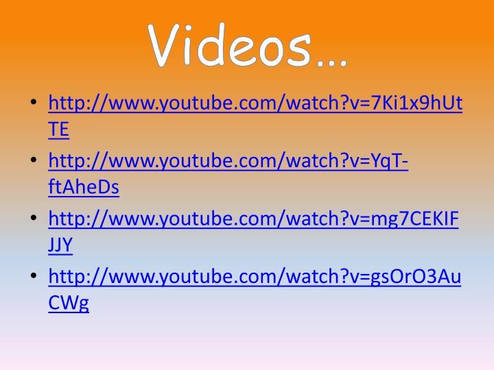 Videos…