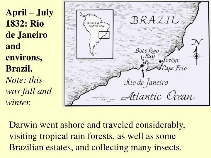 April – July 1832: Rio de Janeiro and environs, Brazil.
