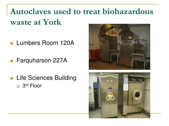 Autoclaves used to treat biohazardous waste at York