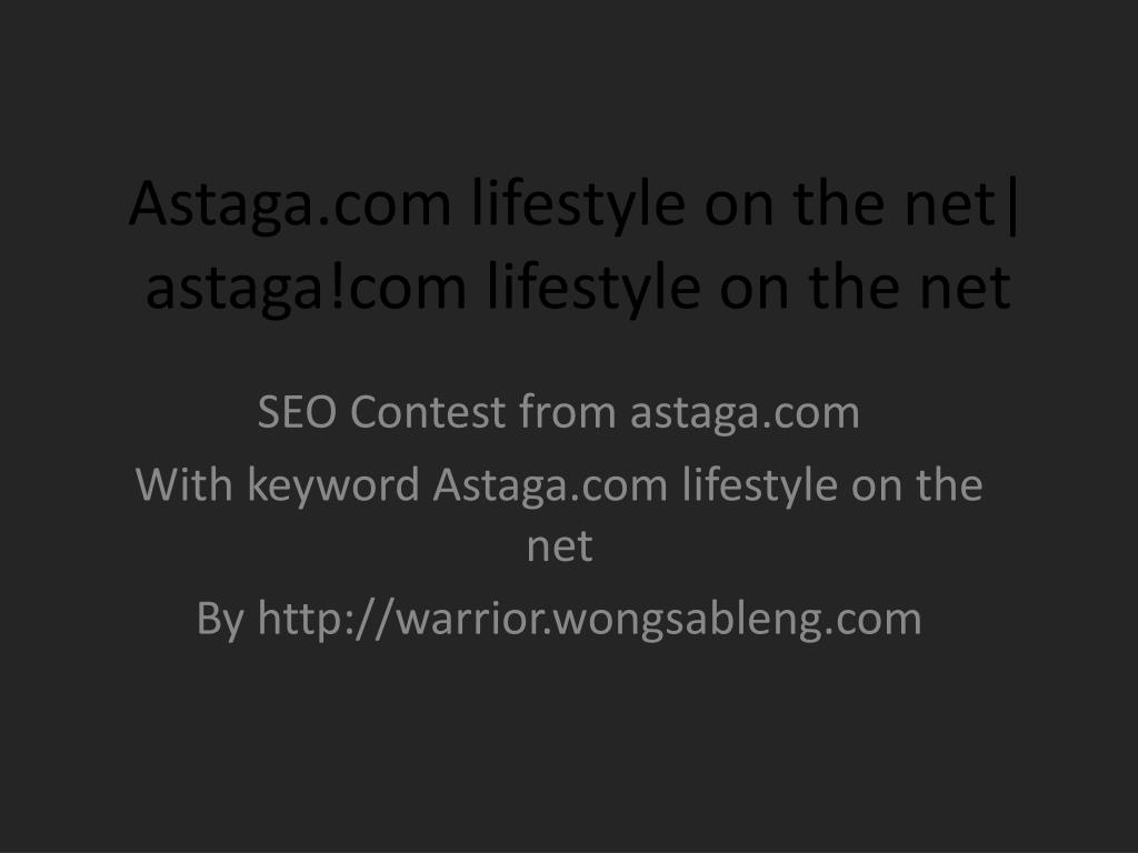 Astaga.com lifestyle on the net| astaga!com lifestyle on the net