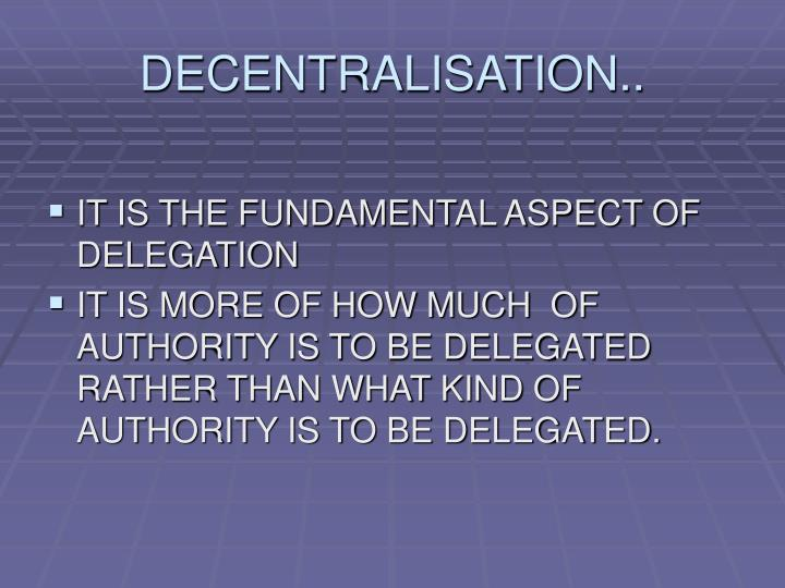 DECENTRALISATION..