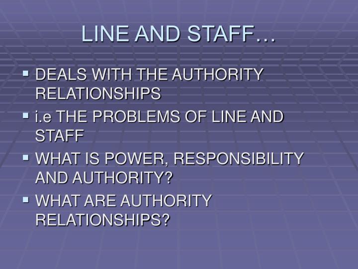 LINE AND STAFF…