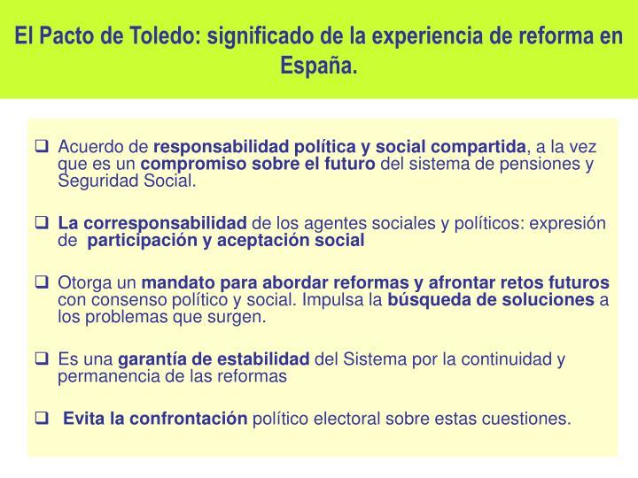El Pacto de Toledo: significado de la experiencia de reforma en España.
