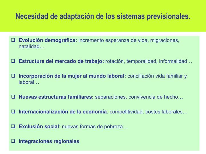 Necesidad de adaptación de los sistemas previsionales.