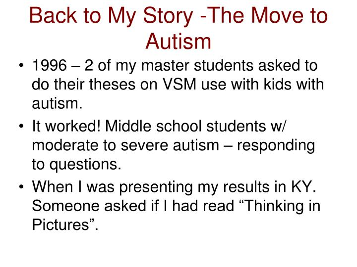 Back to My Story -The Move to Autism