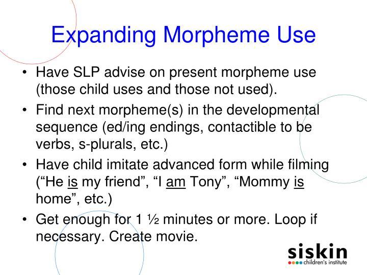 Expanding Morpheme Use