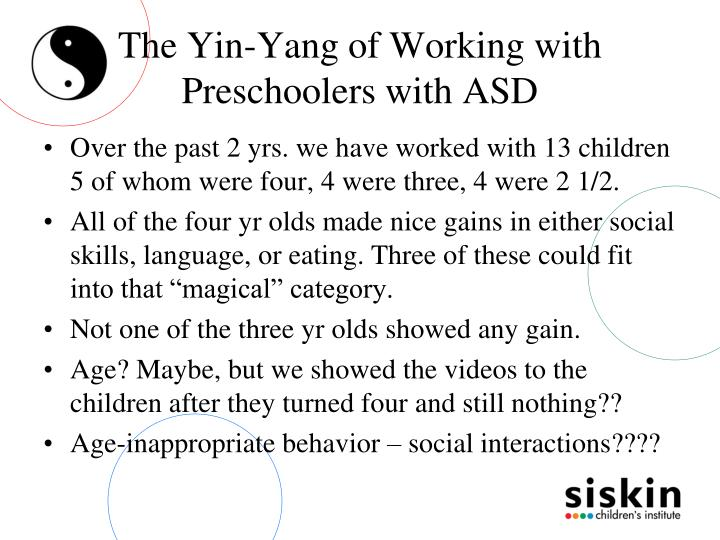 The Yin-Yang of Working with Preschoolers with ASD