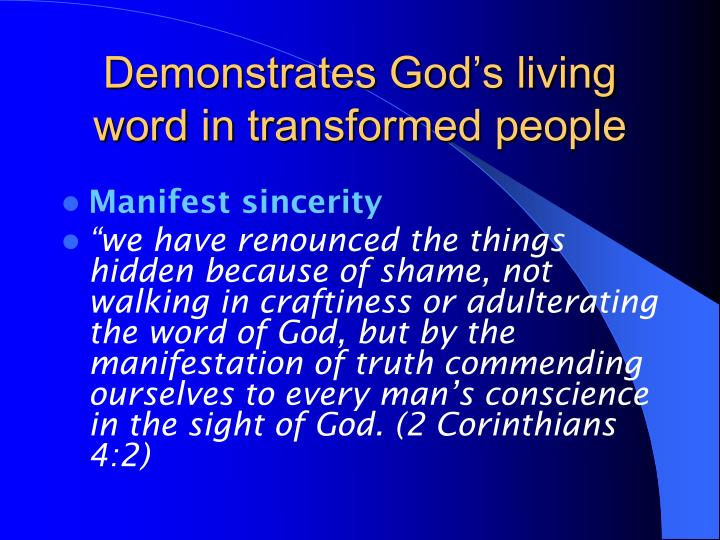 Demonstrates God's living word in transformed people