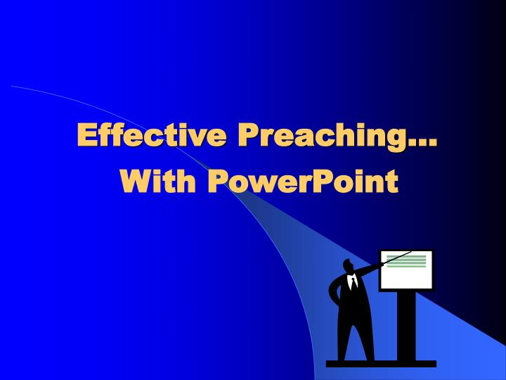 Effective Preaching…