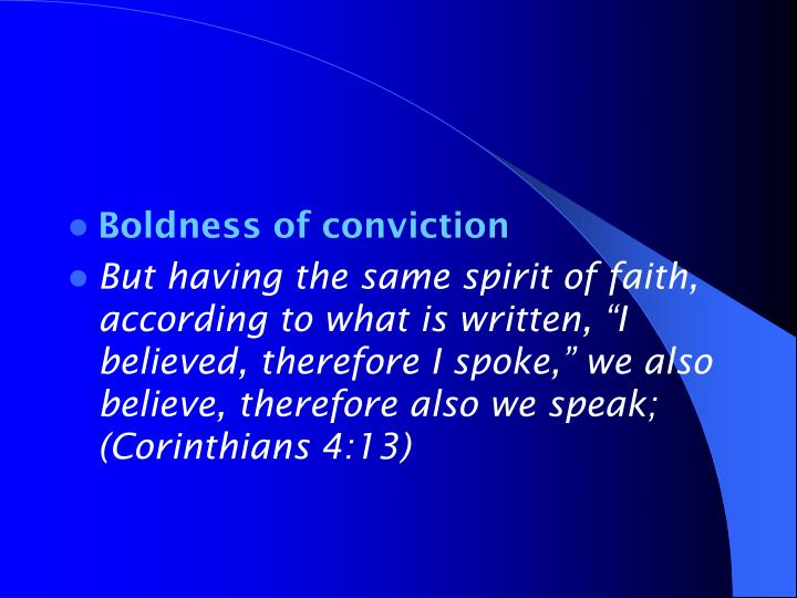 Boldness of conviction