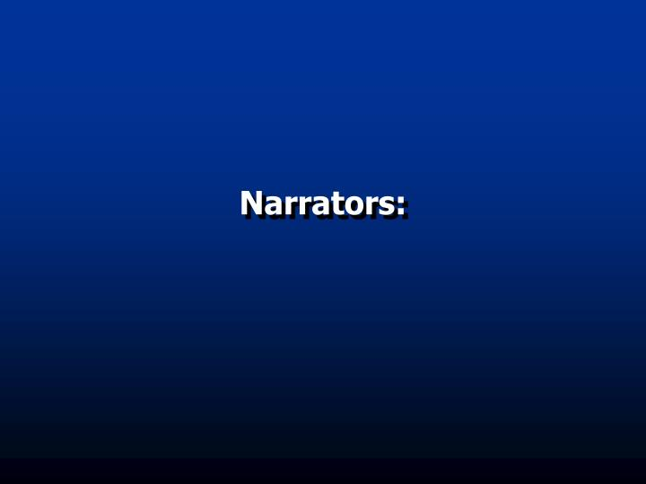 Narrators: