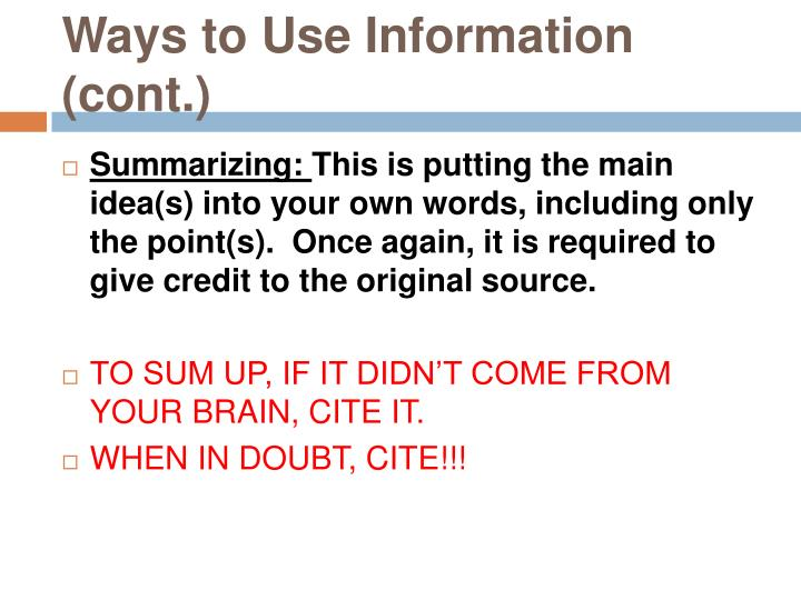 Ways to Use Information (cont.)