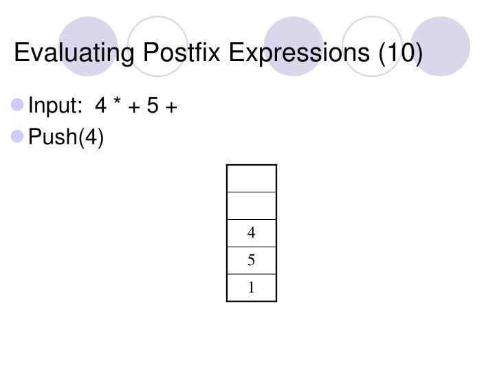 Evaluating Postfix Expressions (10)