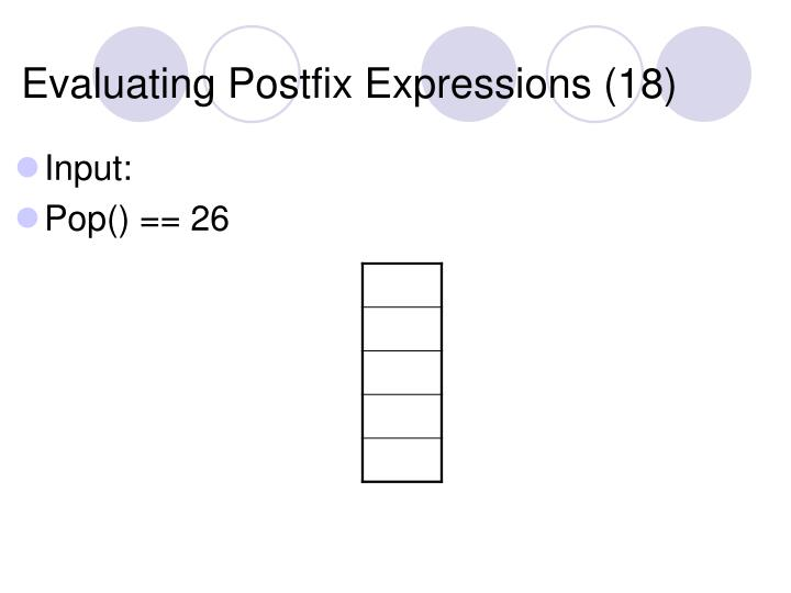 Evaluating Postfix Expressions (18)
