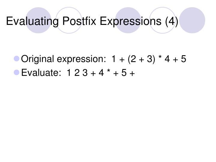 Evaluating Postfix Expressions (4)