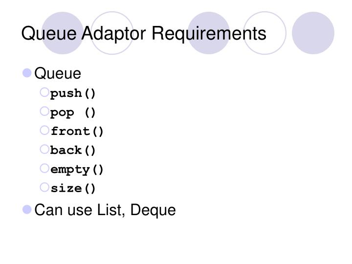 Queue Adaptor Requirements