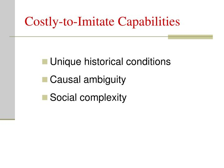 Costly-to-Imitate Capabilities
