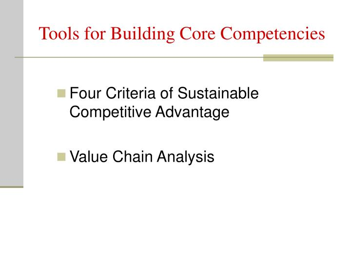 Tools for Building Core Competencies
