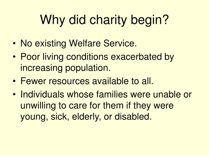 Why did charity begin?