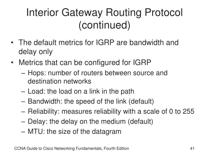 Interior Gateway Routing Protocol (continued)
