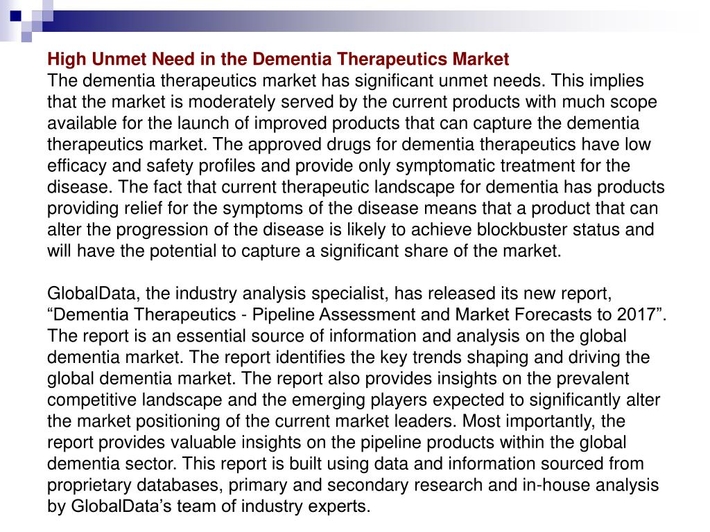 High Unmet Need in the Dementia Therapeutics Market