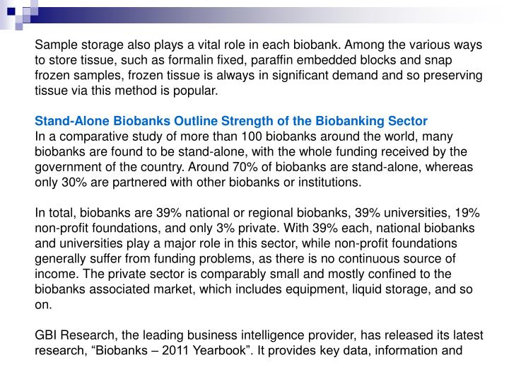 Sample storage also plays a vital role in each biobank. Among the various ways to store tissue, such...